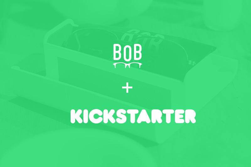 BOB + Kickstarter