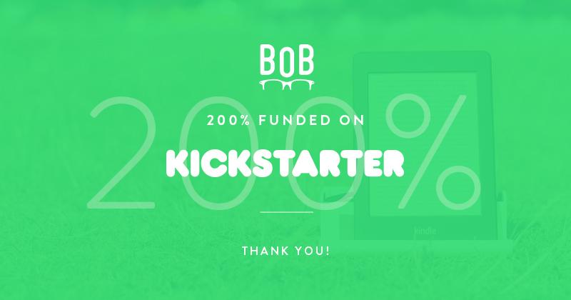 BOB 200% funded on Kickstarter